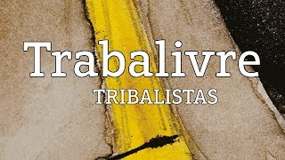 Baixar Trabalivre - Tribalistas (lyric video)