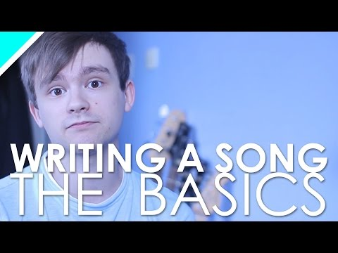 The Basics of WRITING A SONG!
