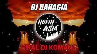 DJ Bahagia (Semua Yang Kulakukan Untuk Dirimu) | Nofin Asia Remix Full Bass Terbaru 2021