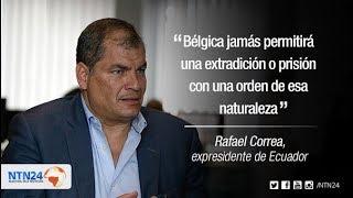 Bélgica jamás permitirá una extradición: Rafael Correa