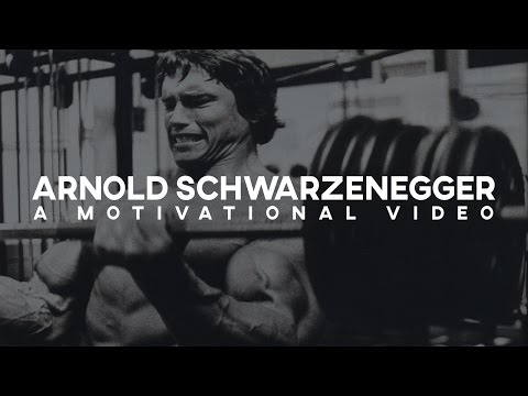 Arnold Schwarzenegger | A Motivational Video