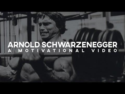 Arnold Schwarzenegger   A Motivational Video