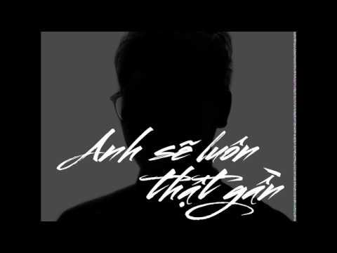 KHÙNG - Anh Sẽ Luôn Thật Gần (Audio)