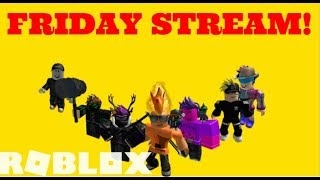IT'S FRIDAY, AND TIME FOR SOME ROBLOX!
