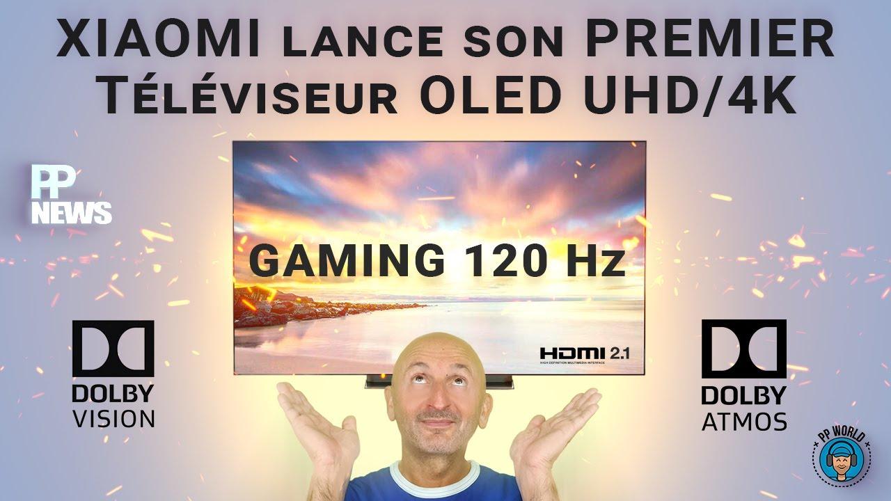 XIAOMI Lance Son PREMIER Téléviseur OLED ! (Gaming 120 Hz, Dolby Vision, Atmos...)
