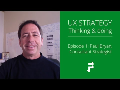 User Experience Strategy with Paul Bryan