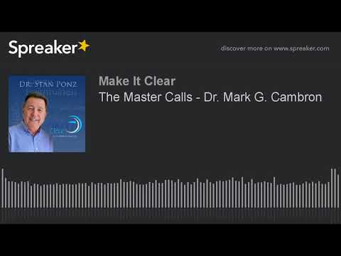 The Master Calls - Dr. Mark G. Cambron