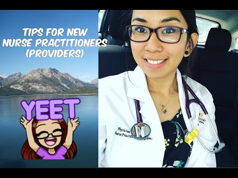 TIPS FOR NEW NURSE PRACTITIONERS (providers) / How To Survive The First Months