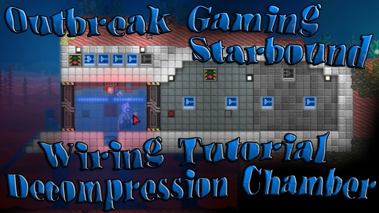 Starbound Wiring Tutorial Decompression Chamber Youtube Station In