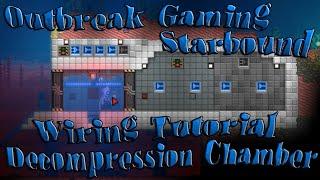 Starbound - Wiring Tutorial: Decompression Chamber!