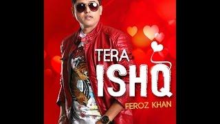 tera ishq feroz khan full video hd   wavetrap productions   latest punjabi song 2016