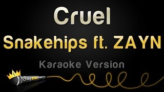 Snakehips ft. ZAYN - Cruel (Karaoke Version)