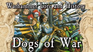 Warhammer Lore And History: Dogs of War