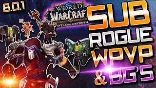 SUB Rogue BFA: WPVP & Battlegrounds (BFA Sub Rogue PVP)