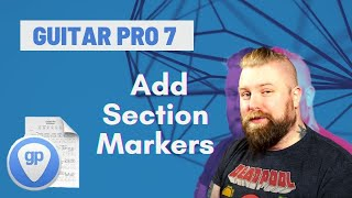 Guitar Pro 7 Tutorials Part 8 - Sections Rehearsal Marks & Directions - Levi Clay