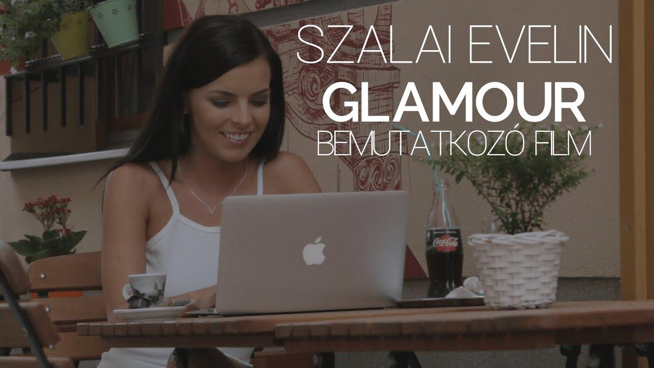 Szalai Evelin Glamour Nagykövet Bemutatkozó Filmje