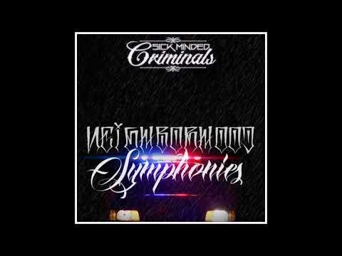 SICK MINDED CRIMINALS  X NEIGHBORHOOD SYMPHONIES (New Music)