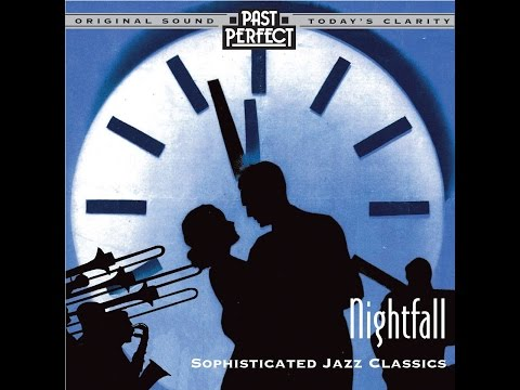 Nightfall: Cool & Smooth Jazz Classics From the 20s 30s & 40s (Past Perfect) Easy going, jazz music