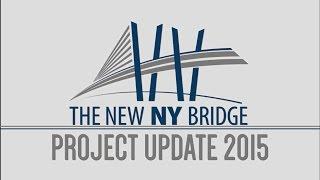 New Ny Bridge – Project Update 2015