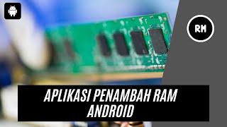 Best android ram enhancer application