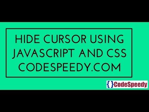 Hide Cursor in JavaScript or CSS Easily - CodeSpeedy