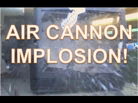 Air Cannon TV Implosion