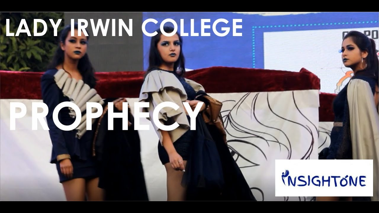 Prophecy Lady Irwin College Delhi University Fashion Society Youtube