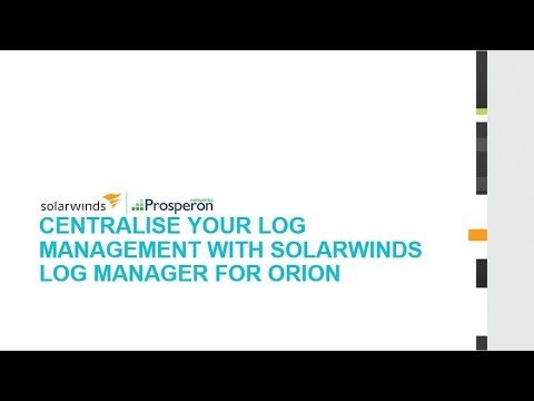 Webinar: Centralise Your Log Management with SolarWinds Log Manager for  Orion