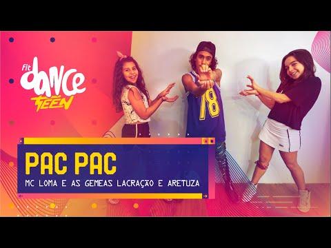 Pac Pac - PANKADON Aretuza Lovi MC Loma e As Gêmeas Lacração  FitDance Teen