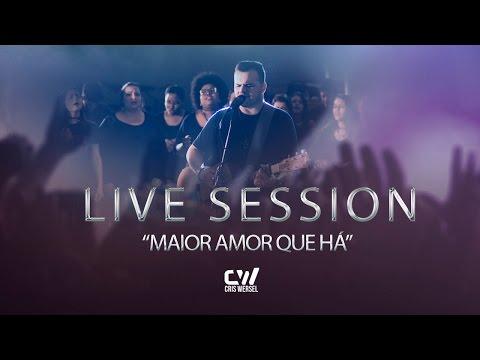 Maior Amor (Biggest Love) - Cris Wersel (Live Session)