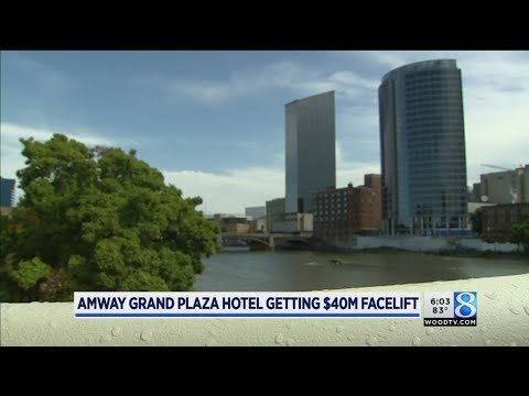 Amway Grand Plaza Hotel To Get $40M Facelift