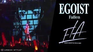 Gambar cover EGOIST【LIVE 2017】Fallen  [Full HD]