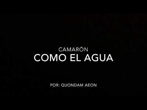 Como el agua - Camarón (letra)