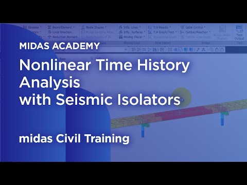 Nonlinear time history analysis with seismic isolators: Midas Civil Tutorial for Basic Users
