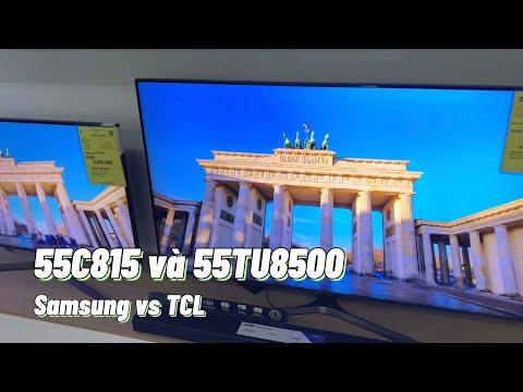 13 Triệu Lấy C815 hay TU8500 | So sánh TCL và Samsung | 55 inch Smart 4K