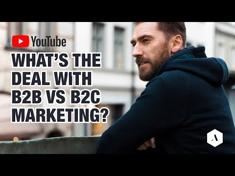 What is the deal with B2B vs B2C marketing?