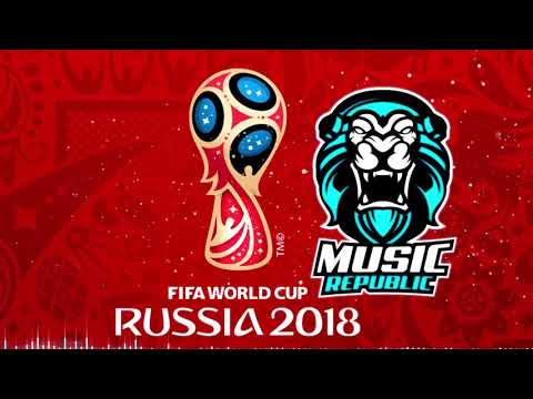 FIFA World Cup Russia 2018 Song [Official Music] Theme Song