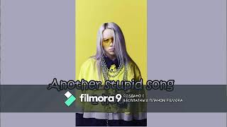 Billie Eilish- another stupid song  (1 hour) mp3