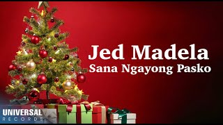 Watch Jed Madela Sana Ngayong Pasko video