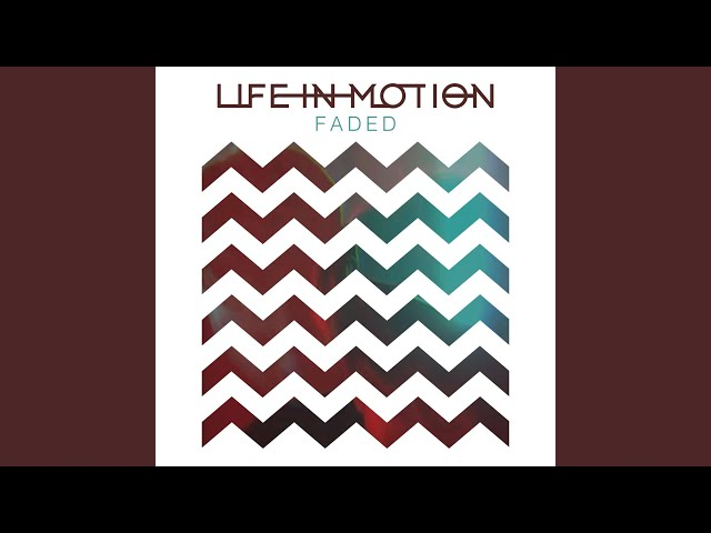 Faded - Life In Motion | Shazam