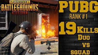 PUBG MOBILE Rank 1 Duo Vs Squads [ 19 Kills Chicken Dinner ]