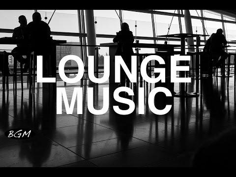 【Lounge Music】Jazz & Bossa Nova Instrumental Music - Cafe Music - Music for study,work,Relax