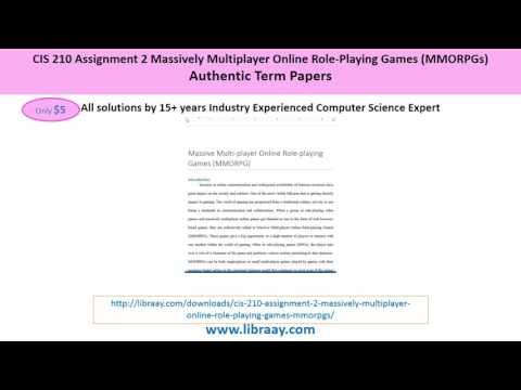 CIS 210 Assignment 2 Massively Multiplayer Online Role-Playing Games (MMORPGs)