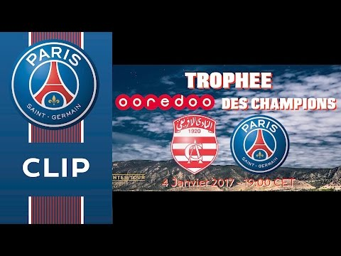 🇹🇳 TEASER CLUB AFRICAIN vs PARIS SAINT-GERMAIN - TUNIS 2017 🇹🇳