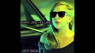 Mary Jane Holland (SGM Extended Remix) - Lady Gaga