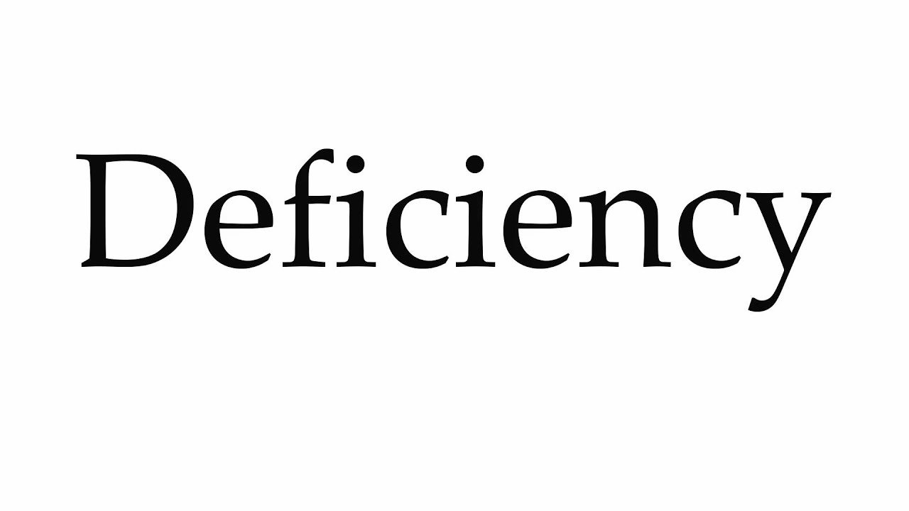How to Pronounce Deficiency