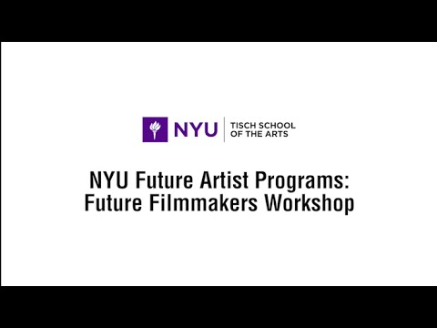 Future Filmmakers Workshop at NYU Tisch School of the Arts