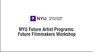 Future Filmmakers Workshop at NYU Tisch School of the Arts
