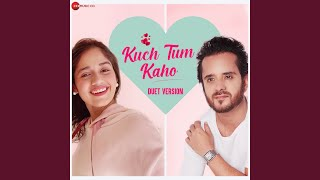 Kuch Tum Kaho - Duet Version (From