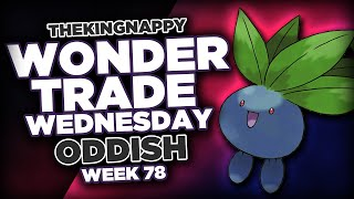 Wondertrade Wednesday LIVE! - Week 78 [Oddish]